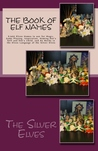 The Book of Elf Names by Silver Elves