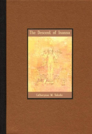 The Descent of Inanna by Catherynne M. Valente