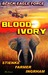 Black Eagle Force: Blood Ivory