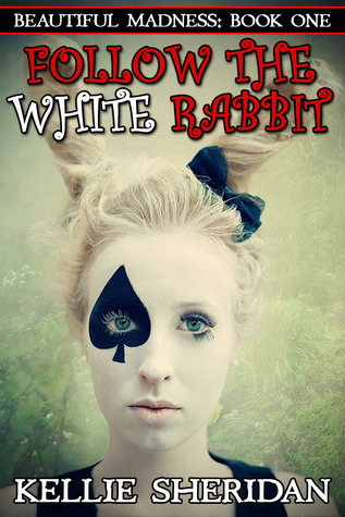 Follow the White Rabbit (Beautiful Madness, #1)