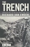 The Trench: Experiencing Life on the Front Line, 1916