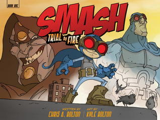 Graphic Novel Review: SMASH Trial by Fire