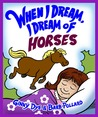 When I Dream, I Dream of Horses