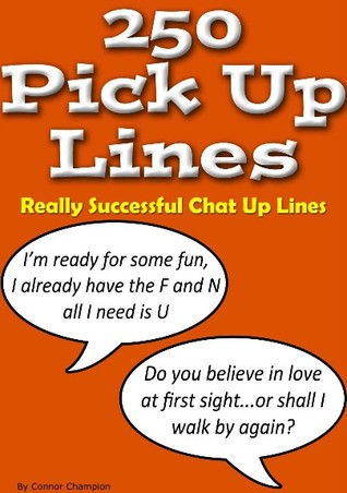 dating lines that work 1069 quotes have been tagged as dating: greg behrendt: 'if he's not calling you, it's because you are not on his mind  'i can work around that.