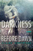 Darkness Before Dawn (Darkn...