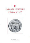 Is Indian Culture Obsolete?