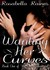 Wanting Her Curves by Rosabella Raines