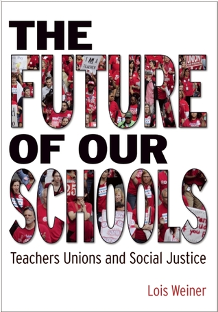 The Future of Our Schools: Teachers Unions and Social Justice