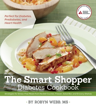 The Smart Shopper Diabetes Cookbook by Robyn Webb