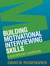 Building Motivational Interviewing Skills by David B. Rosengren