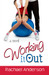Working It Out by Rachael Renee Anderson