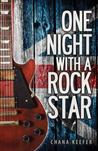 One Night With a Rock Star by Chana Keefer