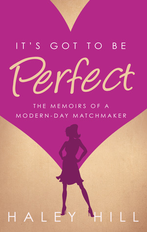 It's Got to Be Perfect by Haley Hill
