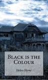 Black is the Colour by Helen  Howe
