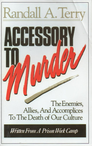 Accessory to Murder by Randall A. Terry
