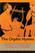 The Orphic Hymns by Orphic Hymns English