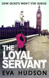 The Loyal Servant: A Very British Political Thriller (The Women Sleuths, #1)