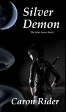 Silver Demon (The Silver Series: Book 2)