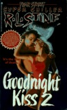 Goodnight Kiss 2 (Fear Street Superchiller, # 10)