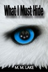 What I Must Hide (To Guard and To Guide, Book 1)