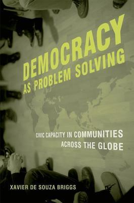 Democracy as Problem Solving: Civic Capacity in Communities Across the Globe