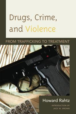 Drugs, Crime and Violence: From Trafficking to Treatment