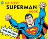 My First Superman Book: Touch and Feel