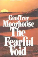 The Fearful Void by Geoffrey Moorhouse