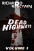 Dead Highways - Vol 1 by Richard  Brown