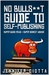 No Bullshit Guide to Self-Publishing