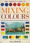 The Artist's Guide To Mixing Colours: How To Get The Most From Your Palette