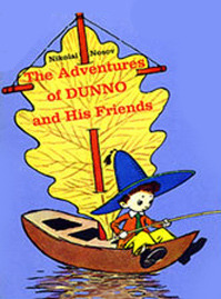 The Adventures Of Dunno And His Friends by Nikolai Nikolaevich Nosov