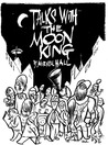 Talks with the Moon King by Mitchell Hall