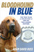 Bloodhound in Blue: The True Tales of Police Dog JJ and His Two-Legged Partner