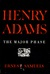 Henry Adams: The Major Phase