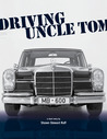 Driving Uncle Tom (After the Riots: Cincinnati Stories)