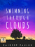 Swimming Through Clouds by Rajdeep Paulus