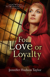 For Love or Loyalty (The MacGregor Legacy, #1)