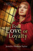 For Love or Loyalty by Jennifer Hudson Taylor