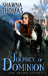 Journey of Dominion (The Triune Stones, #2)