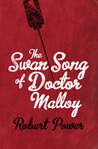The Swan Song of Doctor Malloy