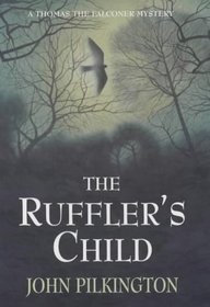 The Ruffler's Child (A Thomas the Falconer Mystery, #1)