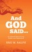 And God Said...An Absurd Tale of Love, Power, and Paperwork by Eric M. Ralph
