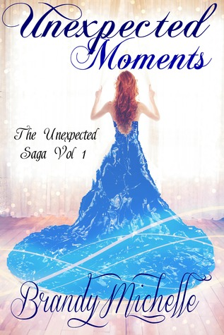 Unexpected Moments (The Unexpected Saga #1)
