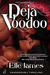 Deja Voodoo (Cajun Magic, #3)