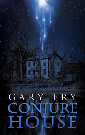 Conjure House by Gary Fry