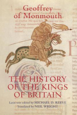 The History of the Kings of Britain: An Edition and Translation of the de Gestis Britonum (Historia Regum Brittannie)