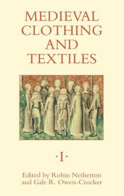 Medieval Clothing And Textiles I (Medieval Clothing And Textiles)