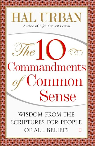The 10 Commandments of Common Sense by Hal Urban