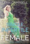 Single Infertile Female by Leah Campbell